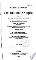 Manuel du cours de chimie organique appliqu  e aux arts industriels et agricoles