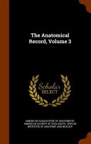 The Anatomical Record Volume 3