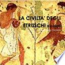 La civilta' degli Etruschi a colori