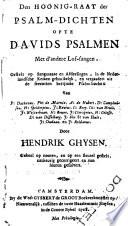 Den hoonig raat der Psalm dichten  ofte Davids Psalmen met d andere lof sangen  gestelt op sangmaate en afdeelingen  in de Nederlandsche kerken gebruikelyk  en vergaadert uit de seventien berijmde psalm boeken