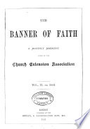 The Banner of Fath A Monethly Magazine Issued by the Church Extension Association Vol  II for 1883