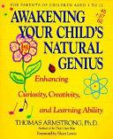 Awakening Your Child S Natural Genius