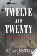 Twelve And Twenty A Vietnam War Novel