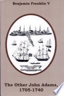 The Other John Adams  1705 1740 Book PDF