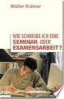 Wie schreibe ich eine Seminar- oder Examensarbeit?