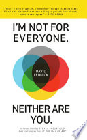 I m Not for Everyone  Neither Are You