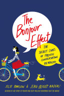 The Bonjour Effect : mysteries of french conversation...