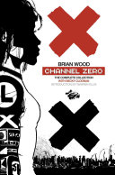 Channel Zero  The Complete Collection