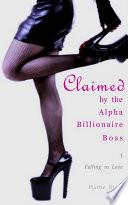 Claimed by the Alpha Billionaire Boss 1 (BWWM Interracial Romance Short Stories)