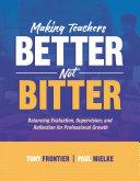 Making Teachers Better, Not Bitter