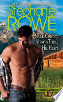A Real Cowboy Always Trusts His Heart  Wyoming Rebels  Book PDF