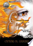 Irresolute Amber Eyes  The Occuli  Book Three