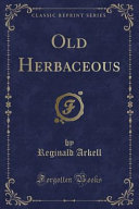 Old Herbaceous  Classic Reprint
