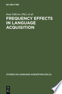 Frequency Effects in Language Acquisition