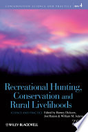 Recreational Hunting, Conservation and Rural Livelihoods It A Threat To Biodiversity Or Can It