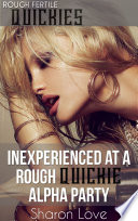 Inexperienced At A Rough Quickie Alpha Party