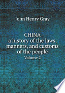 China, а history of the laws, manners, and customs of the people