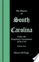 The History of South Carolina Under the Proprietary Government  1670 1719  VOLUME 2