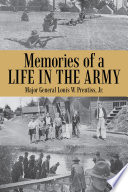 Memories of a Life in the Army He Dies Author Louis W