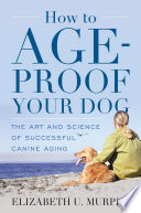 How to Age Proof Your Dog