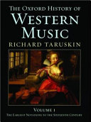 The Oxford History of Western Music  The earliest notations to the sixteenth century