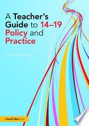 A Teacher   s Guide to 14   19 Policy and Practice