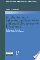 Familienbefunde bei zykloiden Psychosen und manisch depressiver Erkrankung