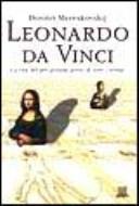 Leonardo da Vinci  La vita del pi   grande genio di tutti i tempi