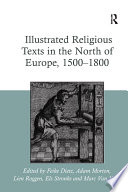 Illustrated Religious Texts in the North of Europe  1500 1800