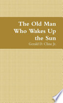 The Old Man Who Wakes Up the Sun