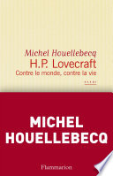 H. P. Lovecraft. Contre le monde, contre la vie Ceux Qui Souhaitent Apprendre A