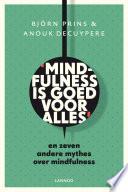 Mindfulness is goed voor alles