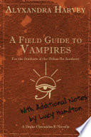 A Field Guide to Vampires  Annotated by Lucy Hamilton
