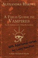 A Field Guide to Vampires: Annotated by Lucy Hamilton