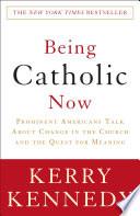 Being Catholic Now