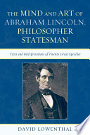 The Mind and Art of Abraham Lincoln  Philosopher Statesman