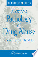 Karch s Pathology of Drug Abuse  Third Edition