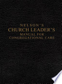 Nelson S Church Leader S Manual For Congregational Care