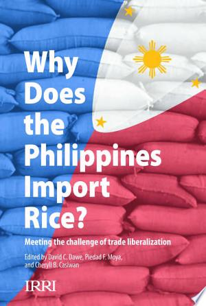 Why Does the Philippines Import Rice?: Meeting the Challenge of Trade Liberalization - ISBN:9789712202094