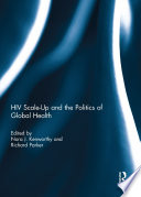 Hiv Scale Up And The Politics Of Global Health