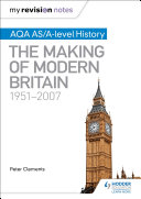 My Revision Notes: AQA AS/A-level History: The Making of Modern Britain, 1951–2007