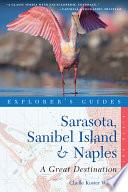 Explorer s Guide Sarasota  Sanibel Island   Naples  A Great Destination  Fifth Edition   Explorer s Great Destinations