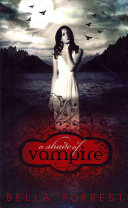 A Shade of Vampire (#1) by Bella Forrest