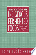 Handbook of Indigenous Fermented Foods  Second Edition  Revised and Expanded