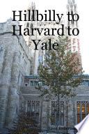 Hillbilly to Harvard to Yale