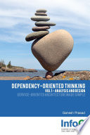 Dependency Oriented Thinking Volume 1 Analysis And Design book