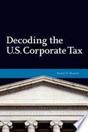 Decoding the U S  Corporate Tax