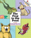 The Frog in the Pond and Other Animal Stories