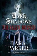 Dark Shadows: The Salem Branch : hero of the series, has recently become a...