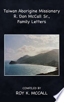 Taiwan Aborigine Missionary R Don Mccall Sr Family Letters book